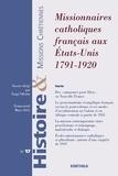 Tangi Villerbu - Histoire & missions chrétiennes N° 17, Mars 2011 : Missionnaires catholiques français aux Etats-unis 1791-1920.