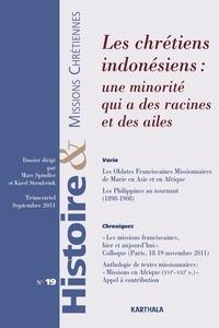 Marc Spindler et Karel Adriaan Steenbrink - Histoire & missions chrétiennes N° 19, Septembre 201 : Les chrétiens indonésiens : une minorité qui a des racines et des ailes.