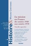 Tangi Cavalin et Jean-Jacques Perennès - Histoire & missions chrétiennes N° 9, Mars 2009 : La mission en France, des années 1930 aux années 1970 - Nouvelles approches.