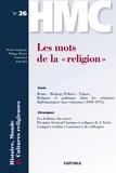 """Philippe Martin - Histoire, Monde et Cultures religieuses N° 26, Juin 2013 : Les mots de la """"religion""""."""