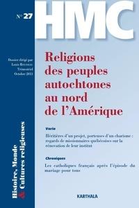 Louis Rousseau - Histoire, Monde et Cultures religieuses N° 27, Octobre 2013 : Religions des peuples autochtones au nord de l'Amérique.