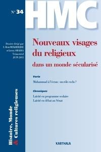 S Romi Mukherjee et Lionel Obadia - Histoire, Monde et Cultures religieuses N° 34, Juin 2015 : Nouveaux visages du religieux dans un monde sécularisé.
