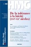 Jean-Pierre Chantin - Histoire, Monde et Cultures religieuses N° 43, octobre 2017 : De la tolérance à la laïcité (XVIe-XXe siècles).