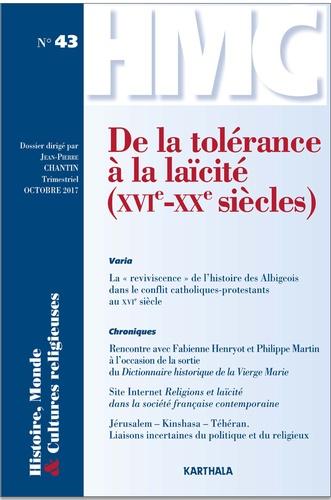 Histoire, Monde et Cultures religieuses N° 43, octobre 2017 De la tolérance à la laïcité (XVIe-XXe siècles)