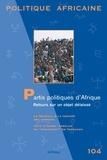 Mamoudou Gazibo - Politique africaine N° 104, Décembre 200 : Partis politiques d'Afrique : retour sur un objet délaissé.