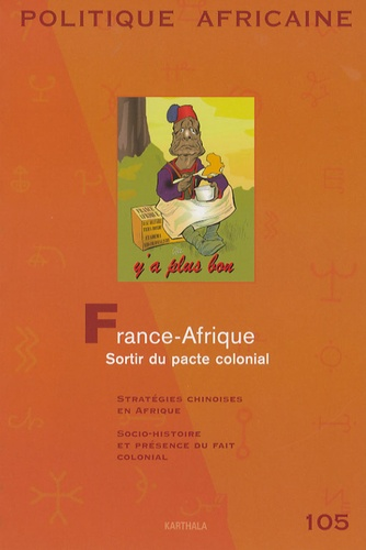 Richard Banégas et Julien Meimon - Politique africaine N° 105, Mars 2007 : France-Afrique - Sortir du pacte colonial.