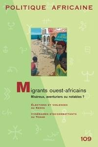 Vincent Foucher - Politique africaine N° 109, mars 2008 : Migrants ouest-africains : miséreux, aventuriers ou notables ?.