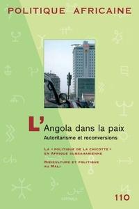 Vincent Foucher - Politique africaine N° 110, Juin 2008 : L'angola dans la paix - Autoritarisme et reconversions.