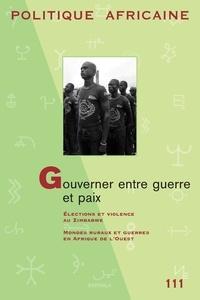 Tarik Dahou - Politique africaine N° 111, Octobre 2008 : Gouverner entre guerre et paix.