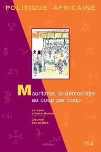 Richard Banégas - Politique africaine N° 114, Juin 2009 : Mauritanie, la démocratie au coup par coup.