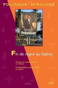 Florence Bernault et Joseph Tonda - Politique africaine N° 115, Octobre 2009 : Fin de règne au Gabon.