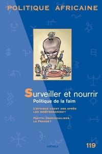 Pierre Janin - Politique africaine N° 119, Octobre 2010 : Surveiller et nourrir - Politique de la faim.