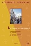 Laurent Fourchard et Marie-Emmanuelle Pommerolle - Politique africaine N° 121, Mars 2011 : La Tunisie en révolution ?.