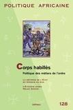 Laurent Fourchard - Politique africaine N° 128, décembre 201 : Corps habillés - Politique des métiers de l'ordre.
