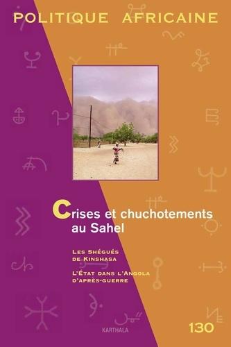 Vincent Bonnecase et Julien Brachet - Politique africaine N° 130, Juin 2013 : Crises et chuchotements au Sahel.