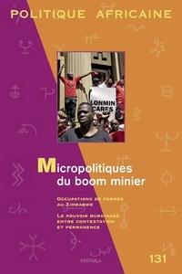 Benjamin Rubbers - Politique africaine N° 131, Octobre 2013 : Micropolitiques du boom minier.