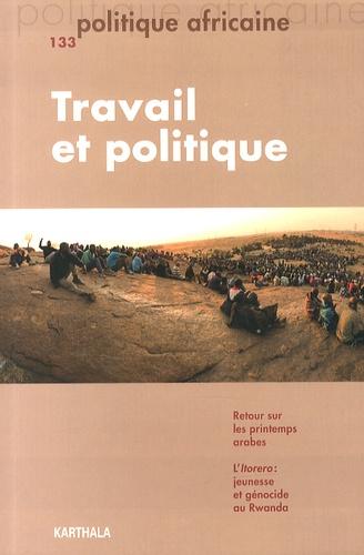 Laurent Bazin - Politique africaine N° 133, Mars 2014 : Travail et politique.
