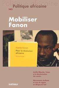 Roberto Beneduce - Politique africaine N° 143, octobre 2016 : Mobiliser Fanon.
