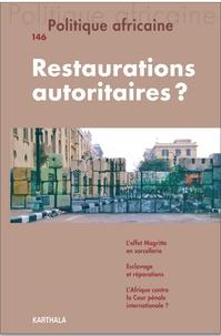 Marie Vannetzel et Amin Allal - Politique africaine N° 146, juin 2017 : Restaurations autoritaires ?.