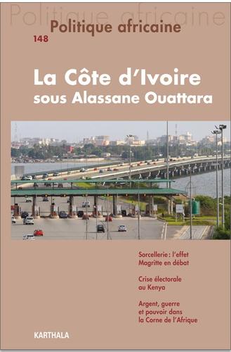 Francis Akindès et Séverin Yao Kouamé - Politique africaine N° 148 : La Côte d'Ivoire sous Alassane Ouattara.