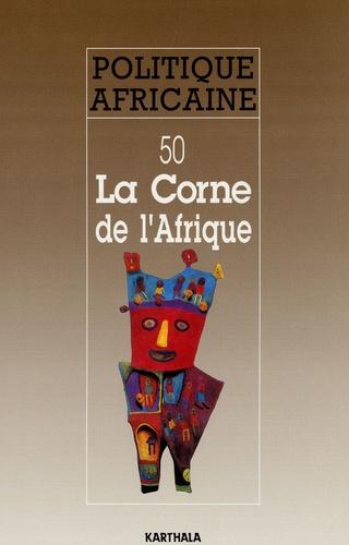 Roland Marchal et Daniel Compagnon - Politique africaine N° 50, Juin 1993 : La Corne de l'Afrique.
