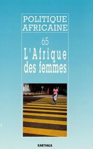 Gerti Hesseling et Thérèse Loco - Politique africaine N° 65, Mars 1997 : L'Afrique des femmes.