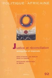 Roland Marchal et Giorgio Blundo - Politique africaine N° 92, Décembre 2003 : Justice et réconciliation - Ambiguïtés et impensés.