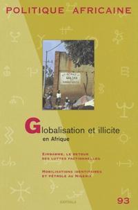 Roger Botte et Benjamin Rubbers - Politique africaine N° 93, Mars 2004 : Globalisation et illicite en Afrique.