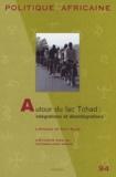 Janet Roitman et Olivier Pliez - Politique africaine N° 94, Juin 2004 : Autour du lac Tchad : intégrations et désintégrations.