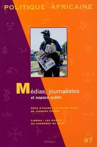 Marie-Soleil Frère et Thierry Perret - Politique africaine N° 97, Mars 2005 : Médias, journalistes et espace public.