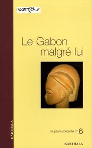 Guy Rossatanga-Rignault et Nicolas Metegue N'Nah - Rupture-solidarité N° 6 : Le Gabon malgré lui.