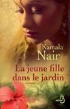 Karthika Naïr - La jeune fille dans le jardin.