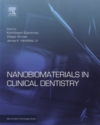 Karthikeyan Subramani et Waqar Ahmed - Nanobiomaterials in Clinical Dentistry.