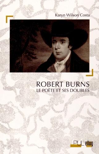 Robert Burns. Le poète et ses doubles