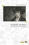 Karyn Wilson Costa - Robert Burns - Le poète et ses doubles.