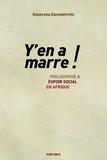 Kasereka Kavwahirehi - Y'en a marre ! - Philosophie et espoir social en Afrique.