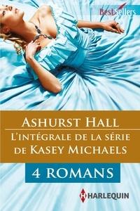 """Kasey Michaels - Série """"Ashurst Hall"""" : l'intégrale."""