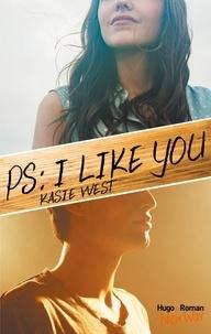 Kasie West et Pauline Vidal - PS : I like you -Extrait offert-.