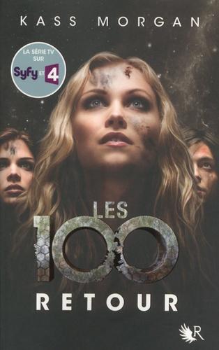 Kass Morgan - Les 100 Tome 3 : Retour.