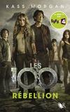 Kass Morgan - Les 100 Tome 4 : Rébellion.