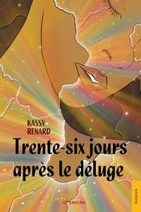 Kassy Renard - Trente-six jours après le déluge.