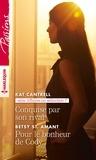 Kat Cantrell et Betsy St. Amant - Conquise par son rival - Pour le bonheur de Cody.