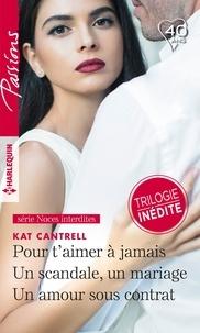 Kat Cantrell - Pour t'aimer à jamais - Un scandale, un mariage - Un amour sous contrat.
