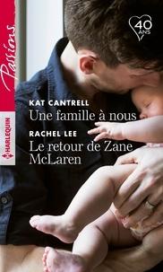 Kat Cantrell et Rachel Lee - Une famille à nous - Le retour de Zane McLaren.