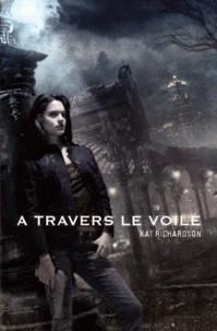 Kat Richardson - Harper Blaine Tome 1 : A travers le voile.