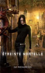 Kat Richardson - Harper Blaine Tome 2 : Etreinte mortelle.