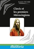Katalin Escher - Clovis et les premiers Mérovingiens.