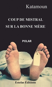 Katamoun - Coup de mistral sur la Bonne Mère.