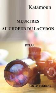 Katamoun - Meurtres au choeur du Lacydon.