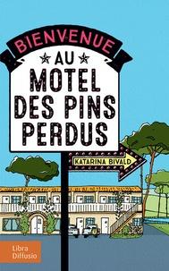 Katarina Bivald - Bienvenue au motel des Pins perdus.